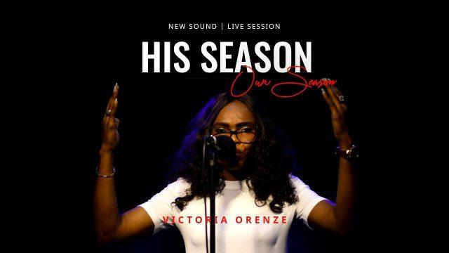 Victoria Orenze - His Season Our Season Lyrics