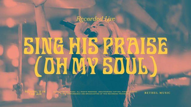 Bethel Music ft. Jen Johnson - Sing His Praise Again