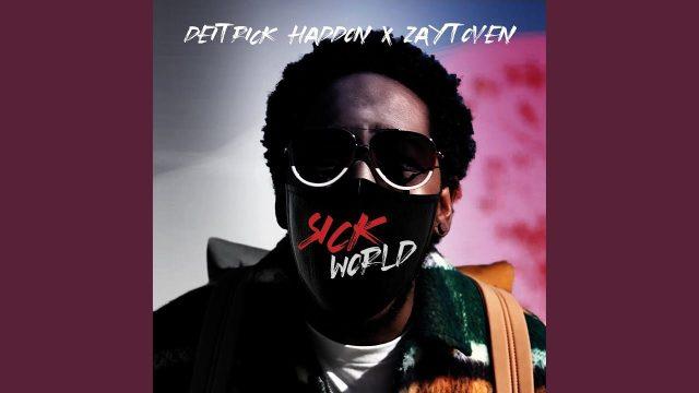 Deitrick Haddon ft. Zaytoven - Sick World Lyrics
