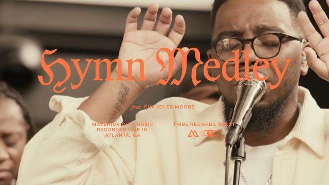 [Video] Hymn Medley - Maverick City Ft. Chandler Moore