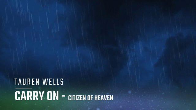 Tauren Wells - Carry On Lyrics