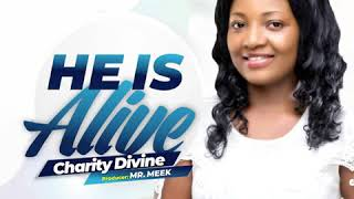Charity Divine - He's Alive Lyrics