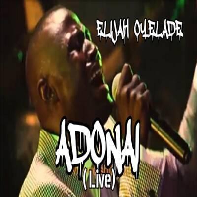 Pastor Elijah Oyelade - Adonai - Lyrics