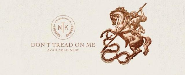 We The Kingdom - Don't Tread On Me Lyrics