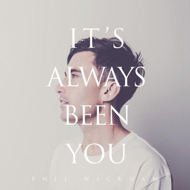 Phil Wickham - It's Always Been You