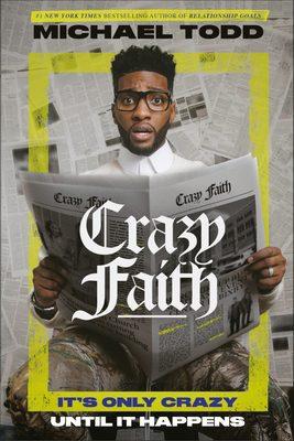 Book: Michael Todd - Crazy Faith: It's Only Crazy Until It Happens