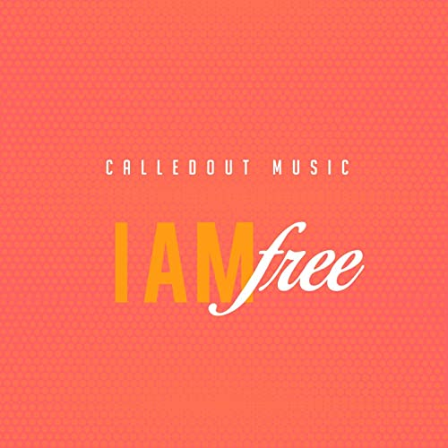 CalledOut Music - I Am Free