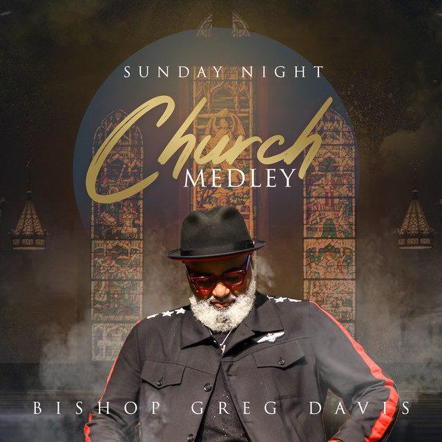 Bishop Greg Davis - Sunday Night Church Medley