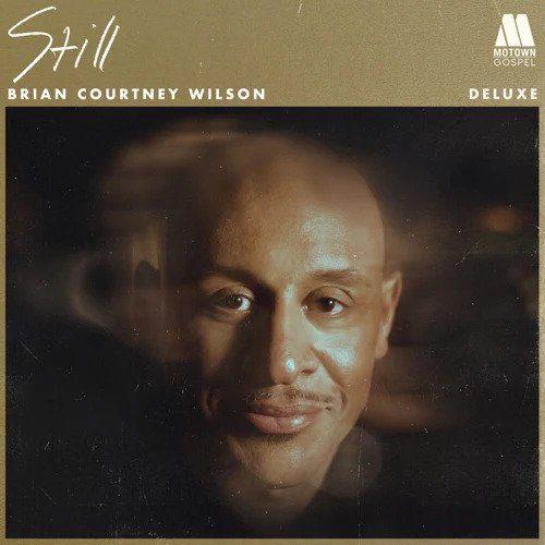 [Album] Brian Courtney Wilson - Still (Deluxe)