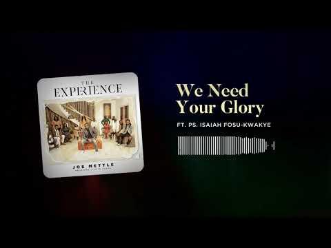 Joe Mettle - We Need Your Glory