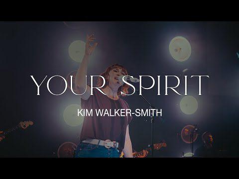 Kim Walker-Smith - Your Spirit