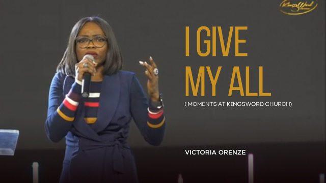 Victoria Orenze - I Give My All