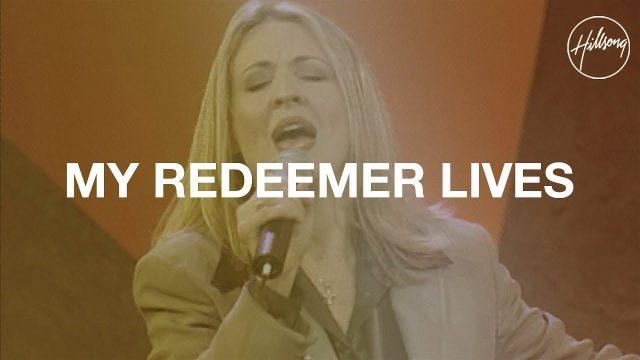 Hillsong Worship - My Redeemer Lives