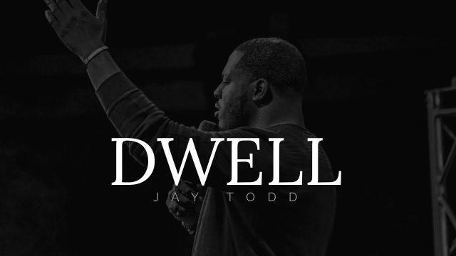 Jay Todd - Dwell
