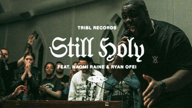 Tribl & Maverick City Music - Still Holy