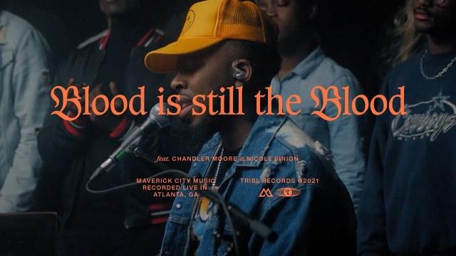 Maverick City Music - Blood is Still the Blood