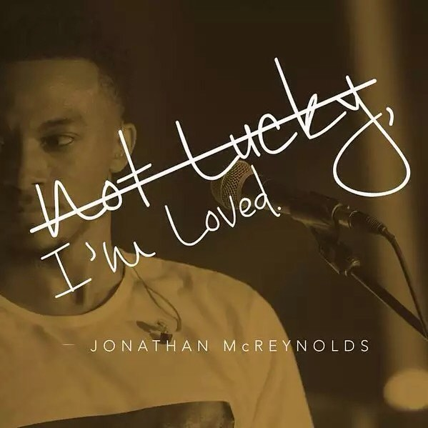 Jonathan McReynolds - Not Lucky, I'm Loved