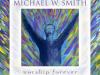 Michael W. Smith - Breathe