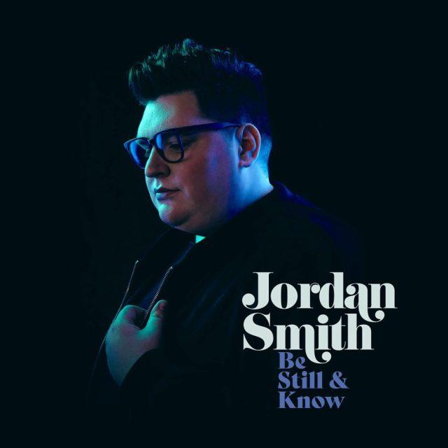 [Album] Jordan Smith - Be Still & Know