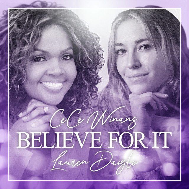 CeCe Winans & Lauren Daigle - Believe For It