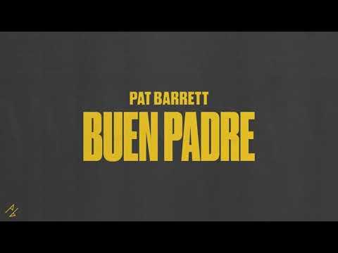 Pat Barrett - Buen Padre
