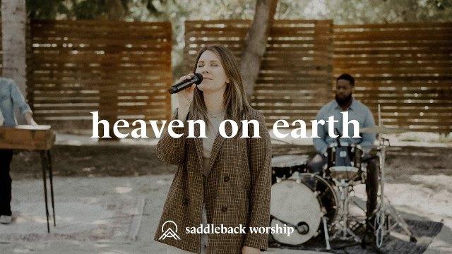 Saddleback Worship - Heaven On Earth