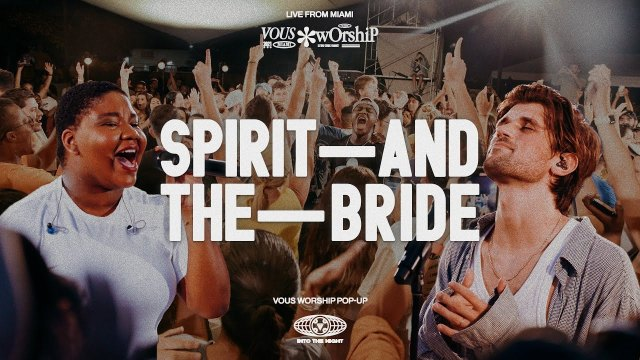Vous Worship - Spirit And The Bride