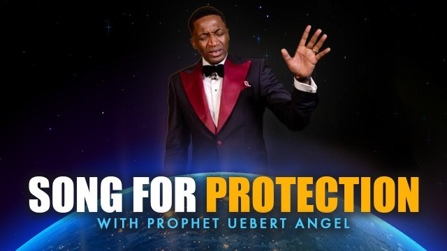 Uebert Angel - Song For Protection