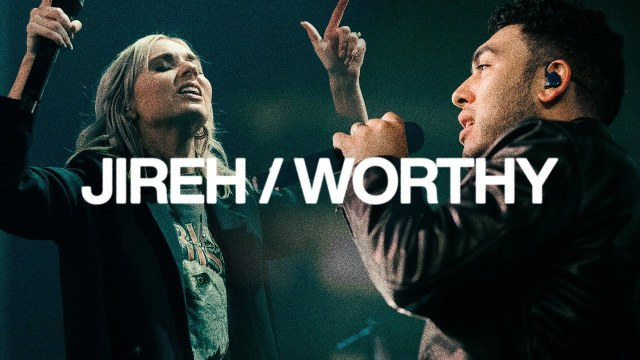 Elevation Worship - Jireh & Worthy