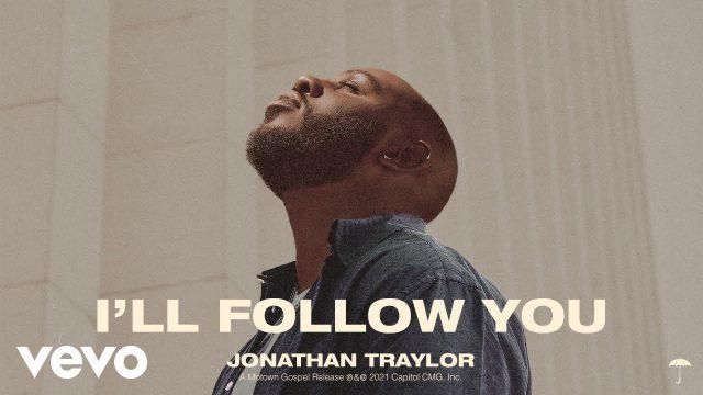 Jonathan Traylor - I'll Follow You