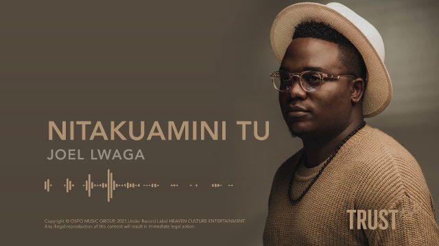 Joel Lwaga - Nitakuamini Tu