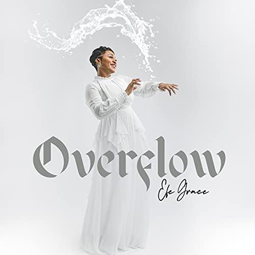 Efe Grace - Overflow