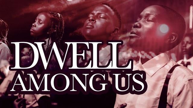 Proclaim Music - Dwell Among Us (Otwebembere)