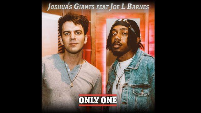 Joshua's Giants - Only One Ft. Joe L Barnes