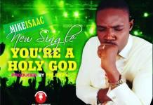 YOU'RE A HOLY GOD || Orodeonlineng.com