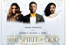 Frank Edwards feat. Nicole C. Mullen and Chee - Sweet Spirit Of God
