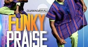 Oluwaosmall - Funky Praise
