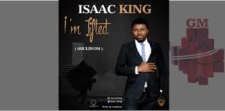Isaac King - I'm Lifted