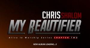 Chris Shalom - My Beautifier Album