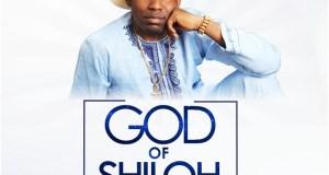 God Of Shiloh - Minister Poi