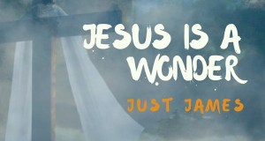 Just James - Jesus A Wonder
