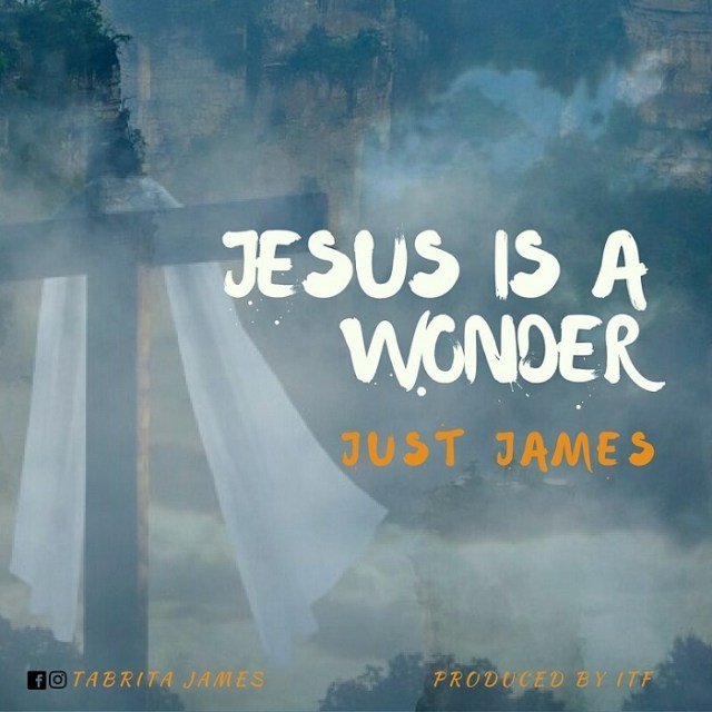 Just James - Jesus A Wonder