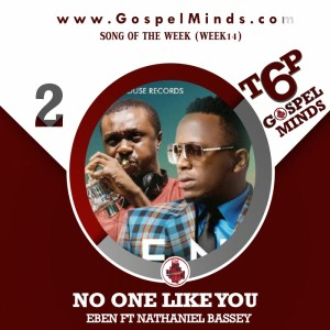 Eben Ft Nathaniel Bassey – No One Like You