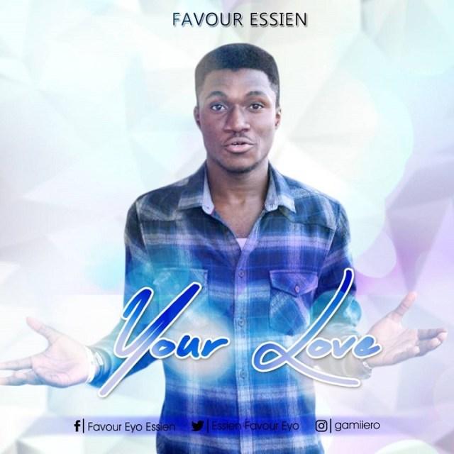 Essien Divine favour - Your Love