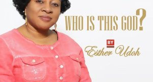 Esther Udoh - Who Is This God
