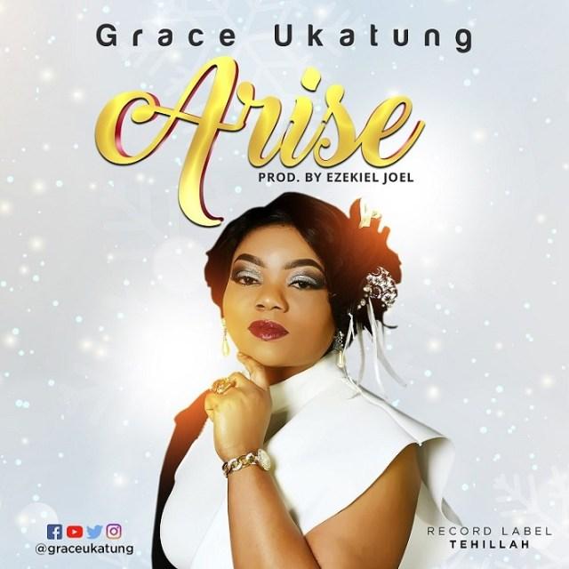 Grace Ukatung - Arise