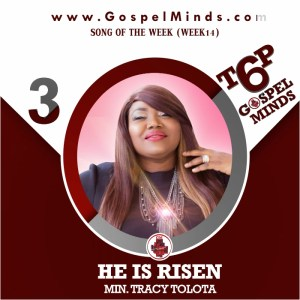He is Risen – Min Tracy Tolota