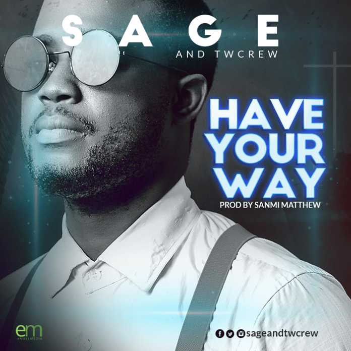SAGE X Twcrew - Have Your Way