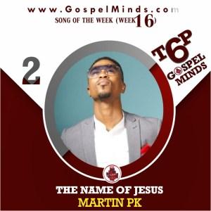 The Name Of Jesus – Martin PK