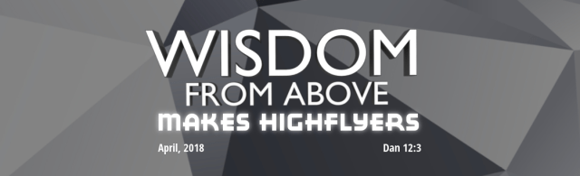 Wisdom From Above Makes High Flyers